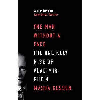 Man Without a Face by Masha Gessen