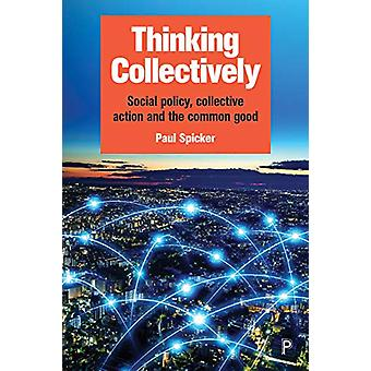 Thinking Collectively - Social Policy - Collective Action and the Comm