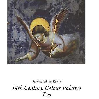 14th Century Colour Palettes by Patricia Railing - 9780946311248 Book