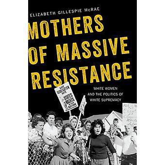 Mothers of Massive Resistance de Elizabeth Gillespie McRae