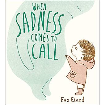 When Sadness Comes to Call by Eva Eland - 9781783447954 Book