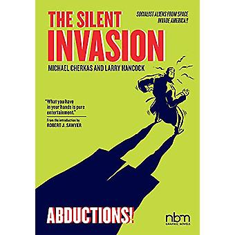 Silent Invasion - The Vol. 3 - Abductions! by Michael Cherkas - 978168