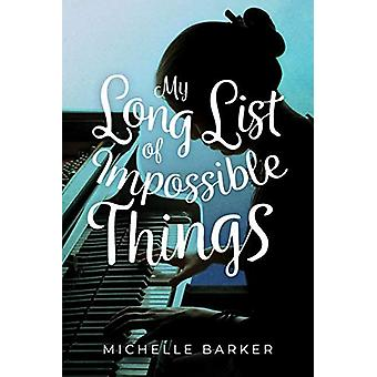My Long List of Impossible Things by Michelle Barker - 9781773213644