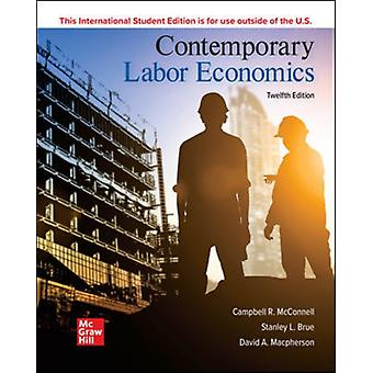 ISE Contemporary Labor Economics av McConnell & CampbellBrue & StanleyMacpherson & David
