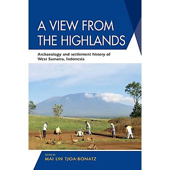 A View from the Highlands by Edited by Mai Lin Tjoa Bonatz