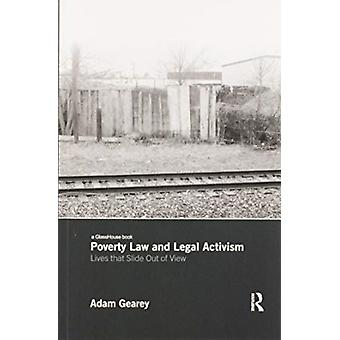 Poverty Law and Legal Activism by Gearey & Adam Birkbeck College & University of London