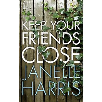 Keep Your Friends Close by Harris & Janelle