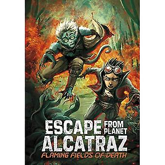 Flaming Fields of Death (Escape from Planet Alcatraz)