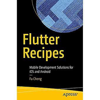 Flutter Recepten: Mobile Development Solutions voor iOS en Android
