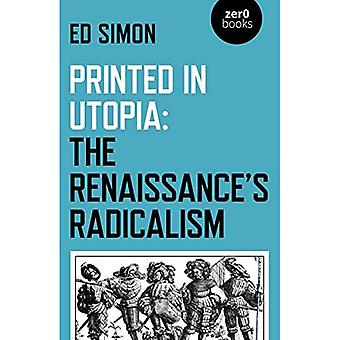 Printed in Utopia: The Renaissance's Radicalism