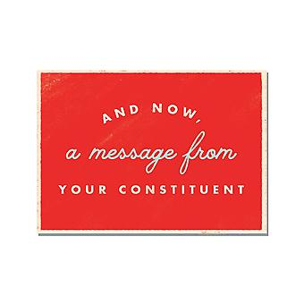 And Now A Message From Your Constituent Political Action Postcards