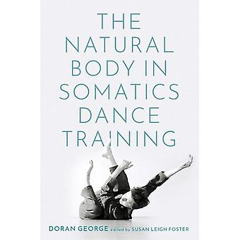 The Natural Body in Somatics Dance Training by George & Doran UCLA