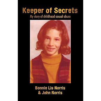 Keeper of Secrets - My Story of Childhood Sexual Abuse by Lis Norris &