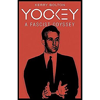 Yockey - A Fascist Odyssey by Kerry Bolton - 9781912079155 Book