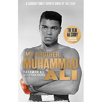 My Brother Muhammad Ali The Definitive Biography of the Greatest of All Time