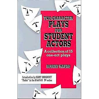 TwoCharacter Plays for Student Actors by Mauro