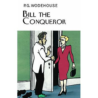 Bill the Conqueror Everyman's Library P G WODEHOUSE