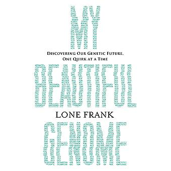 My Beautiful Genome  Exposing Our Genetic Future One Quirk at a Time by Lone Frank