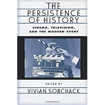 The Persistence of History: Cinema, Television and the Modern Event (AFI Film Readers)