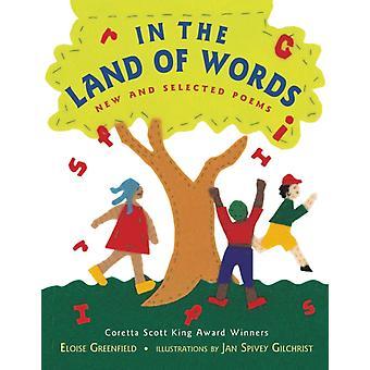 Sanojen maassa Eloise Greenfield & Illustratedin uudet ja valitut runot, kirjoittanut Jan Spivey Gilchrist