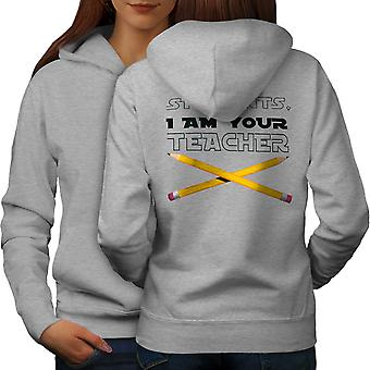 I Am Your Teacher Women GreyHoodie Back | Wellcoda