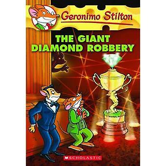 The Giant Diamond Robbery by Geronimo Stilton - 9780545103763 Book