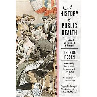 Eine Geschichte der Volksgesundheit (2nd Revised Edition) von George Rosen - Pa