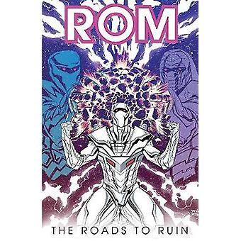 Rom - Vol. 3 - The Roads to Ruin by Chris Ryall - 9781684050321 Book