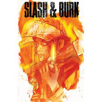 Slash amp Burn Vol. 1 von Si Spencer