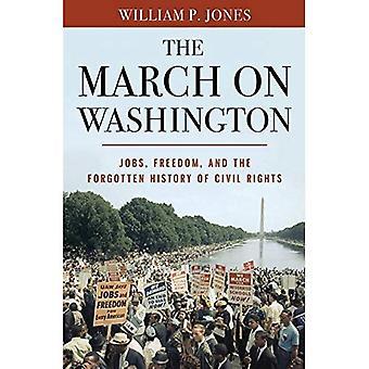 Mars på Washington: jobber, frihet og glemt historie sivile rettigheter