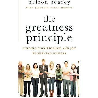 Le principe de la grandeur: Trouver la signification et la joie de servir les autres