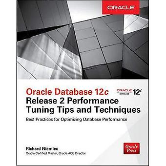 Oracle Database 12c Release 2 Performance Tuning Tips & technieken