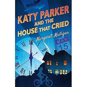 Katy Parker en het huis dat Cried (ACB originelen)