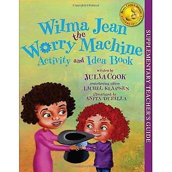 Wilma Jean the Worry Machine Activity and Idea Book