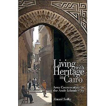 Vivere con il patrimonio al Cairo: zona conservazione nel mondo arabo - islamico città