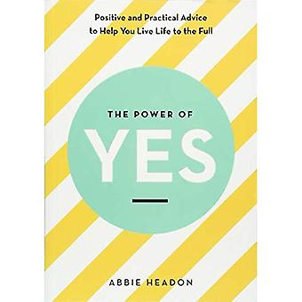 The Power of YES: positive� and practical advice to help you live life to the� full (The Power of ...)