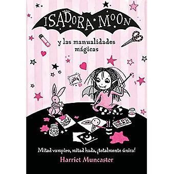 Isadora Mond Y Las Manualidades M Gicas / Isadora Moon und Magical Arts And Crafts (Isadora Moon)