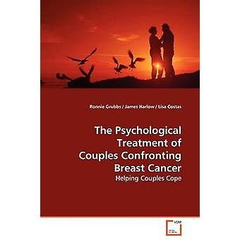 The Psychological Treatment of Couples Confronting  Breast Cancer by Grubbs & Ronnie