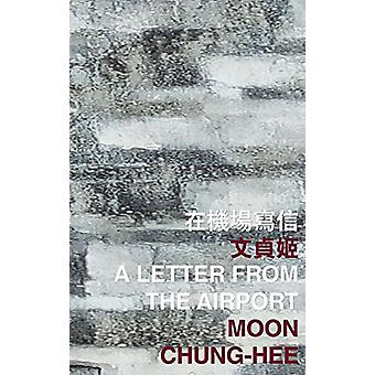 A Letter from the Airport by Moon Chung-hee - 9789882370449 Book