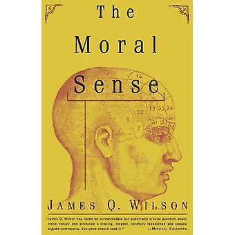 The Moral Sense by Wilson & James Q.