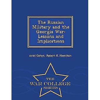 Den ryska militären och Georgien War lektioner och konsekvenser Krigshögskolan serie av Cohen & Ariel