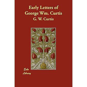 Primeras cartas de George WM. Curtis de Curtis y g. W.