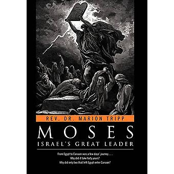 Mozes Israels groot leider door Tripp & Rev. Dr. Marion
