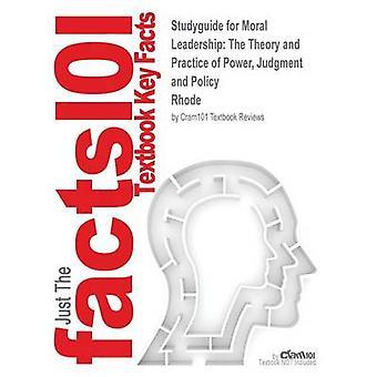 StudyGuide für moralische Führung die Theorie und Praxis des Urteils macht und Politik von Rhode ISBN 9780787982829 durch Cram101 Lehrbuch Bewertungen