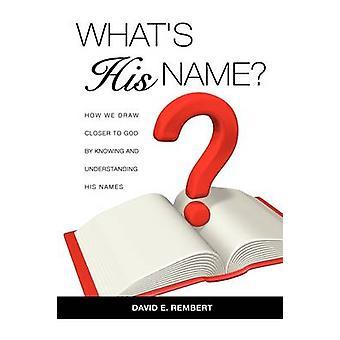 Wat is zijn naam door Rembert & David E.