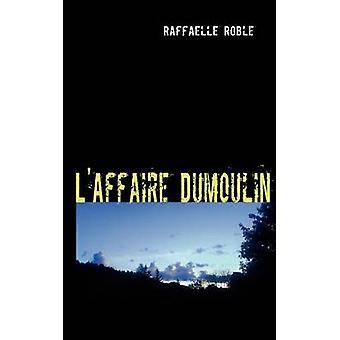 LAffaire Dumoulin af Roble & Raffaelle