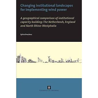 Changing Institutional Landscapes by Breukers & Sylvia