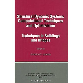 Structural Dynamic Systems Computational Techniques and Optimization Techniques in Buildings and Bridges by Leondes & Cornelius T.