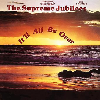 Supreme Jibilees - It'Ll All Be Over [CD] USA import