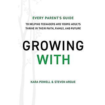 Uprawy: Każdy Parent's Guide do pomaga młodzieży i młodych dorosłych rozwijają się w ich wiara, Rodzina i przyszłość